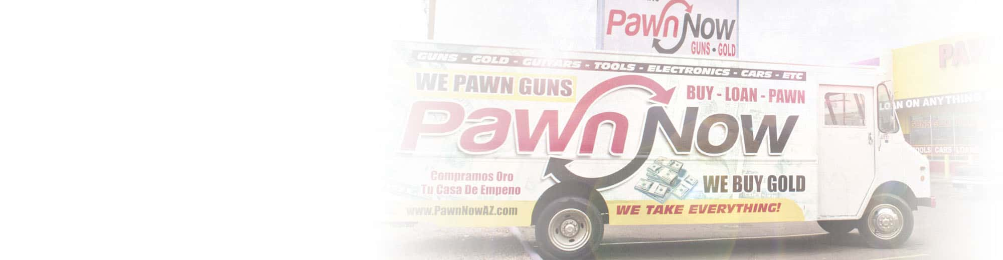 Pawn Now in Arizona, With Pawn Shops in Mesa, Scottsdale, Phoenix Pawn shops and Chandler pawn stores.