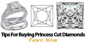 Tips for Buying Princess Cut Diamonds Pawn Now Scottsdale