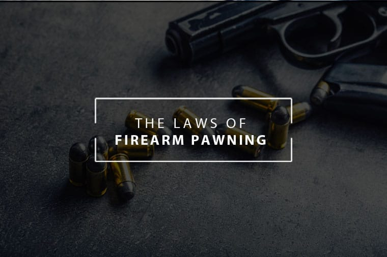 Pawn now, laws of firearm pawning in Arizona