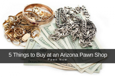5 things to buy at an Arizona pawn shop