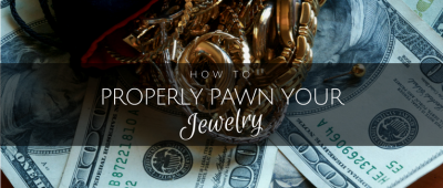 How to properly pawn your jewelry