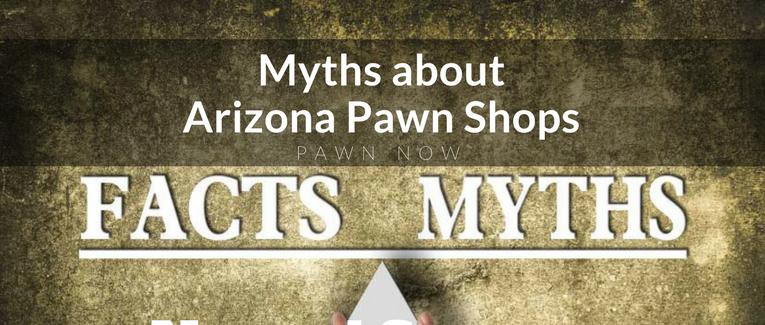 Myths about Arizona pawn shops
