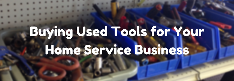 buying used tools for your home service business | pawn now