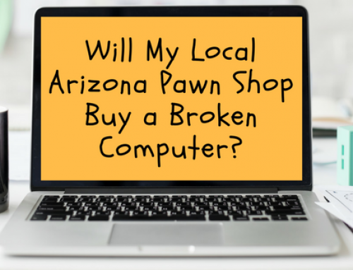 Will My Local Arizona Pawn Shop Buy a Broken Computer?